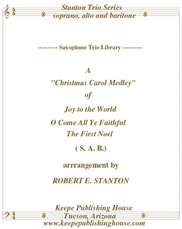 Christmas Medle 2, Joy to the World, O Come All Ye Faithful, The First Noel by Robert E. Stanton