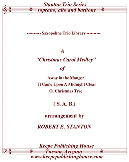 Christmas Medley 3 Away in a Manger, It Came Upon a Midnight Clear, O Christmas Tree by Robert E. Stanton