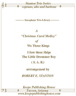 Christmas Medley 6, We Three Kings, I Saw Three Ships, The Little Drummer Boy by Robert E. Stanton