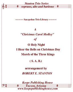 Christmas Medley Collection 8, O Holy Night, I Hear the Bells on Christmas Day, March of the Three kings arranged by Robert E. Stanton