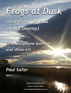 Paul Safar Frogs at Dusk (And Other Sounds of the Swamp) for Saxophone Quartet